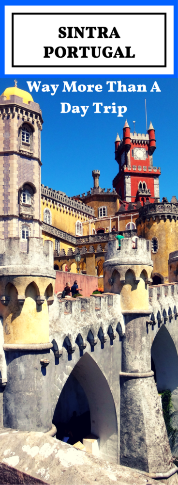 Sintra, More Than Just A Day Trip
